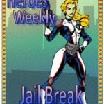 Jail Break Super Villain Adventure in the Latest Heroes Weekly