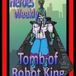 Tomb of the Robot King in the Latest Heroes Weekly Issue #13