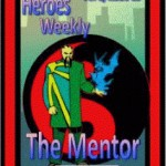 The Mentor can Teach your Superheroes in Heroes Wear Masks