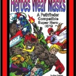 Heroes Wear Masks Brings Superheroes to Pathfinder