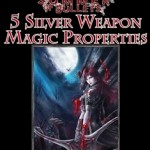 5 New Magical Properties for Silver Weapons in Pathfinder