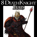 8 Death Knight Feats for Pathfinder