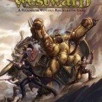Wicked North Games Steampunk Western Kickstarter Westward